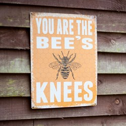 You are the Bees Knees Sign