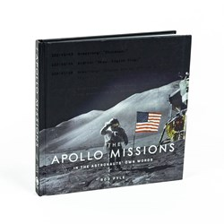 The Apollo Missions Book: In The Astronauts' Own Words