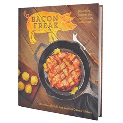 Bacon Freak The Cookbook | 50 Bonkers Bacon Recipes!