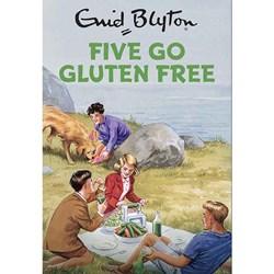 Five Go Gluten Free | Enid Blyton For Grown-Ups