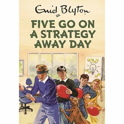 Five Go On A Strategy Day | Enid Blyton For Grown-Ups