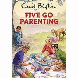 Five Go Parenting | Enid Blyton For Grown-Ups