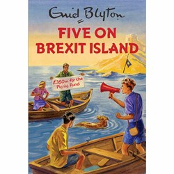 Five On Brexit Island | Enid Blyton For Grown-Ups