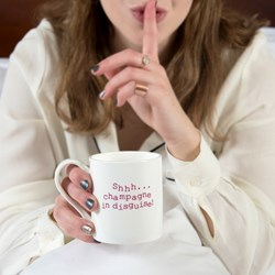 Shhh...Champagne In Disguise Mug