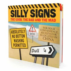 Silly Signs Book | The good, the bad and the mad