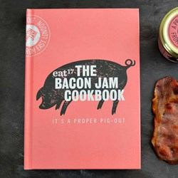 The Bacon Jam Cookbook | It's A Proper Pig Out