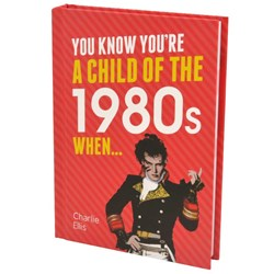 You Know You're a Child of the 1980s When... Book