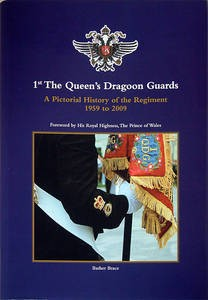 1st The Queens Dragoon Guards  Pictorial History of the Regiment 1959 to 2009