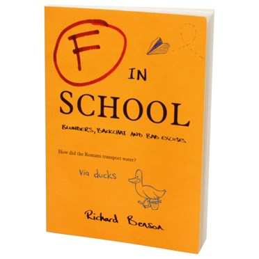 F In School Book - Quirky blunders, backchat and bad excuses.