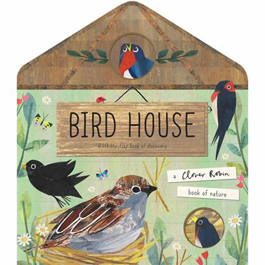 Bird House - A Lift-The-Flap Book of Discovery