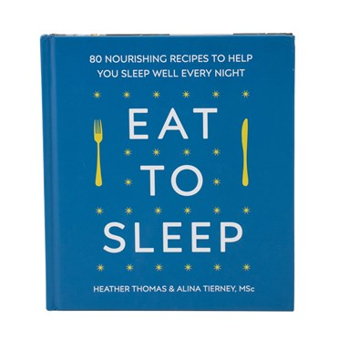 Eat to Sleep Cookbook