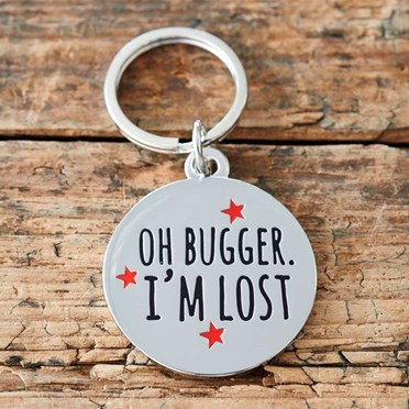 'Oh Bugger I'm Lost' Dog Tag