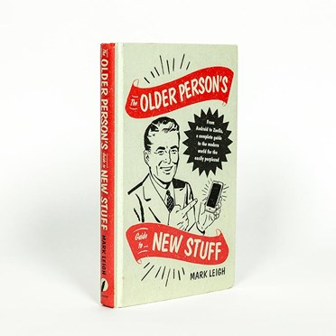 The Older Person's Guide to New Stuff Book