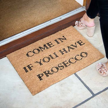 Come In If You Have Prosecco Doormat