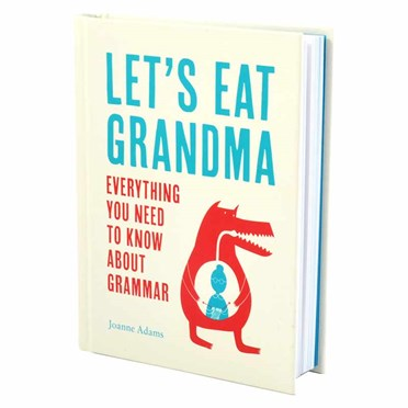 Let's Eat Grandma: Everything You Need To Know About Grammar Book