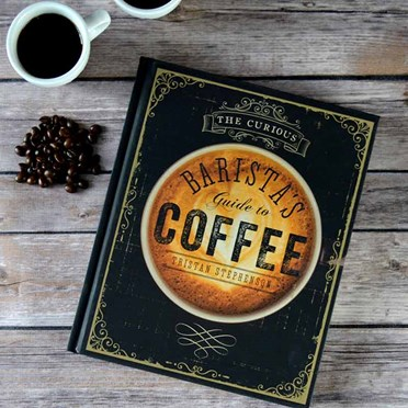 The Curious Barista's Guide to Coffee Book