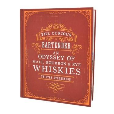 The Curious Bartender Book An Odyssey of Malt, Bourbon & Rye Whiskies