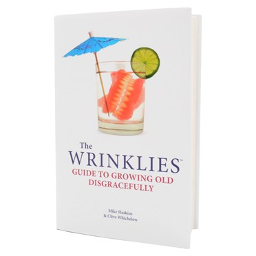 The Wrinklies Guide To Growing Old Disgracefully Book