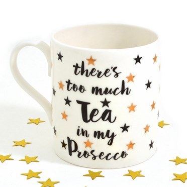Exclusive There's Too Much Tea in my Prosecco Mug