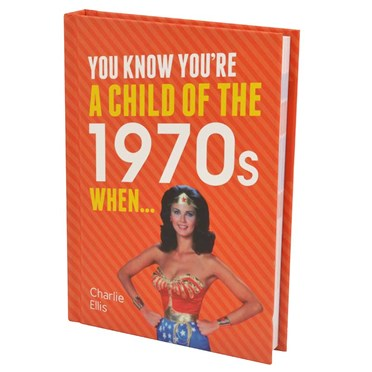 You Know You're a Child of the 1970s When... Book